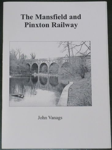 The Mansfield and Pinxton Railway, by John Vanags